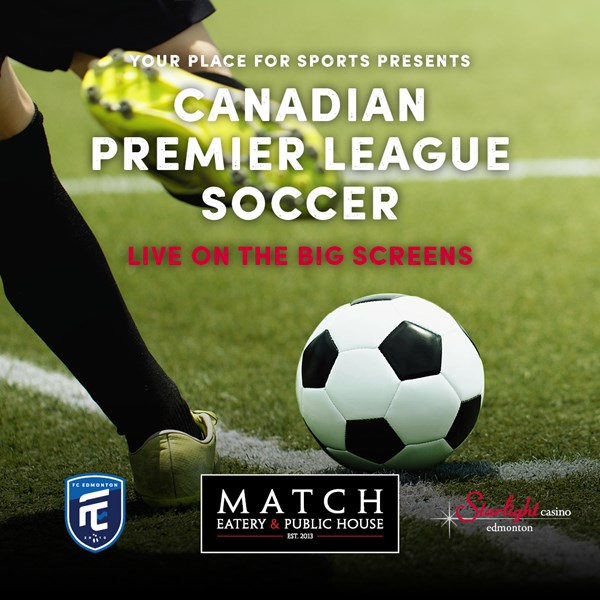 Watch the Canadian Premier League Soccer Games at Match